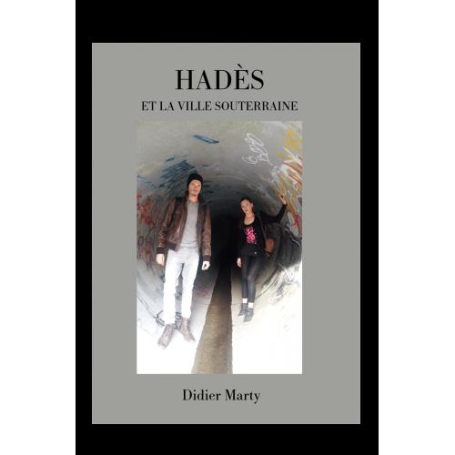 Hadès et la ville souterraine - Didier Marty