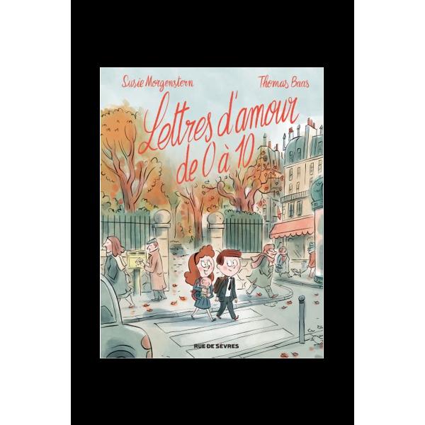 Lettres d'amour de 0 à 10 BAAS THOMAS / MORGENSTERN SUSIE Bande dessinée