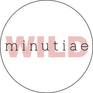 WILD MINUTIAE